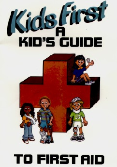Kids First: A Kid's Guide to First Aid
